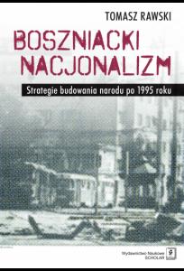 Boszniacki nacjonalizm. Strategie budowania narodu po 1995 roku
